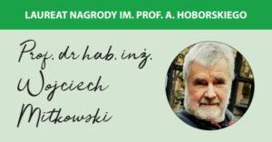 Profesor Wojciech Mitkowski laureatem nagrody im. Antoniego Hoborskiego